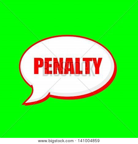PENALTY red wording on Speech bubbles Background Green