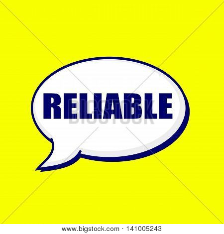 Reliable blue-black wording on Speech bubbles Background Yellow