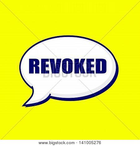 REVOKED blue-black wording on Speech bubbles Background Yellow