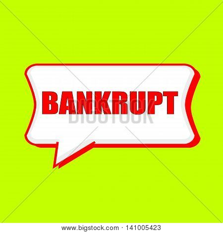 bankrupt red wording on Speech bubbles Background Yellow lemon