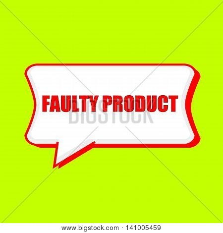 faulty product red wording on Speech bubbles Background Yellow lemon