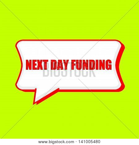 next day funding red wording on Speech bubbles Background Yellow lemon