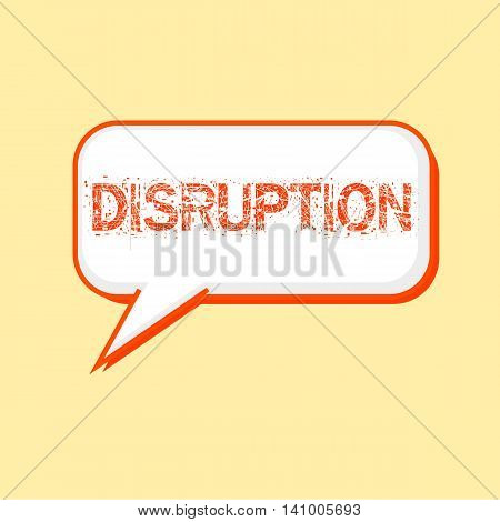 DISRUPTION Orange wording on Speech bubbles Background Yellow-White