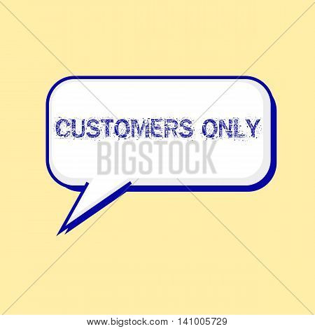 CUSTOMERS ONLY blue wording on Speech bubbles Background Yellow-White