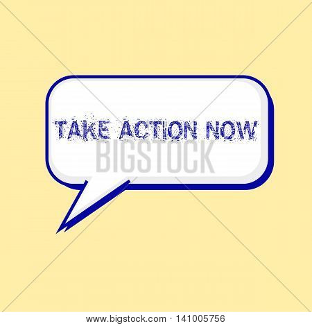 TAKE ACTION NOW blue wording on Speech bubbles Background Yellow-White