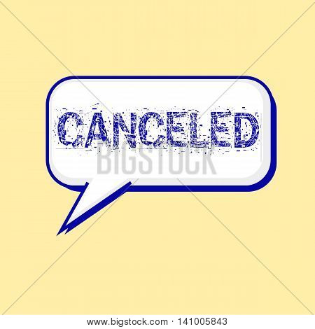 canceled blue wording on Speech bubbles Background Yellow-White
