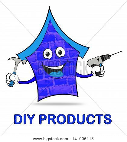Diy Products Represents Do It Yourself And Building