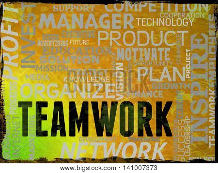 Teamwork Words Means Unit Organization And Cooperation