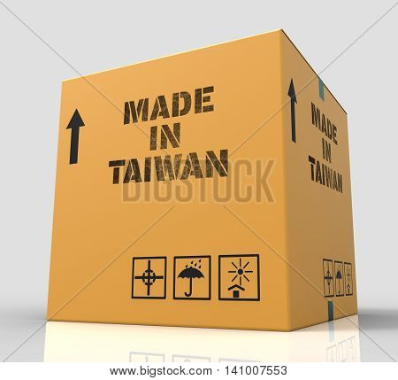 Made In Taiwan Means Parcel Manufacture And Store 3D Rendering