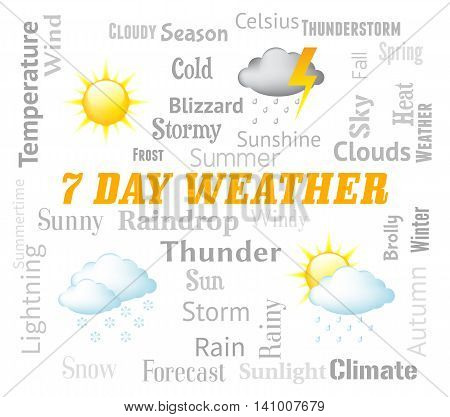 Seven Day Weather Represents Meteorological Conditions And Forecasting