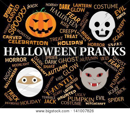 Halloween Pranks Represents Trick Or Treat And Autumn