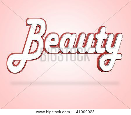 Beauty Word Represents Good Looking And Appeal