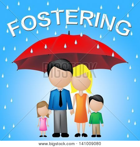 Fostering Family Indicates Relative Adoption And Umbrellas