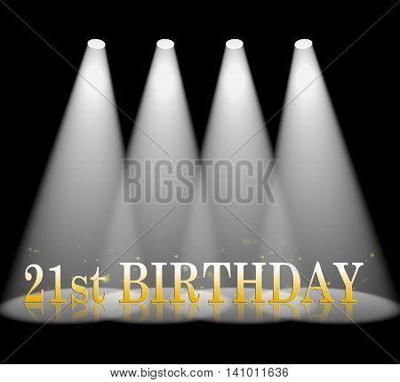 Twenty First Birthday Indicates Beam Of Light And Celebrate