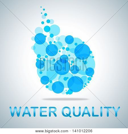 Water Quality Represents Approve Perfection And Checked