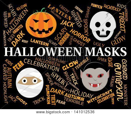Halloween Masks Indicates Trick Or Treat And Celebration