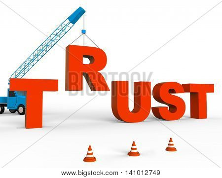 Build Trust Indicates Believe In And Belief 3D Rendering