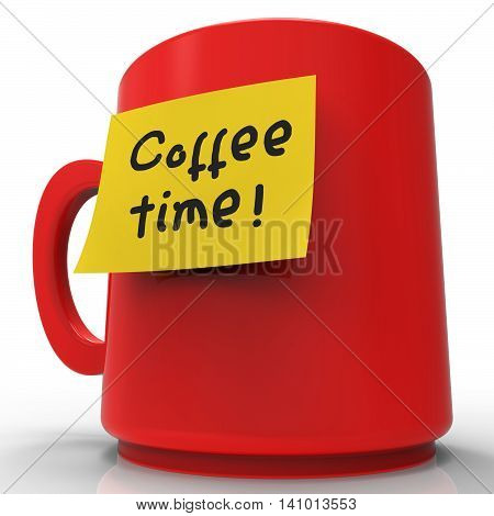 Coffee Time Message Indicates Short Break And Cafe 3D Rendering