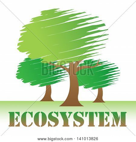 Ecosystem Trees Shows Ecosystems Environment And Natural