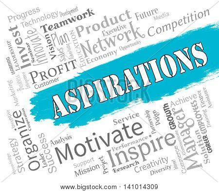 Aspirations Words Indicates Future Goals And Aims