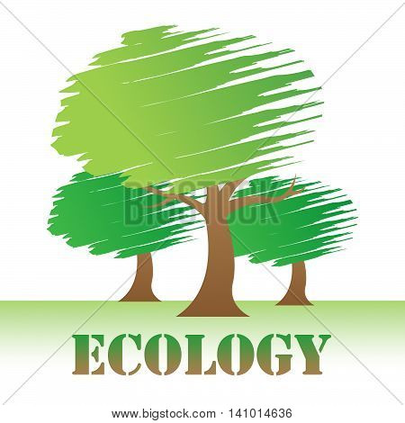 Ecology Trees Represents Go Green And Eco-friendly