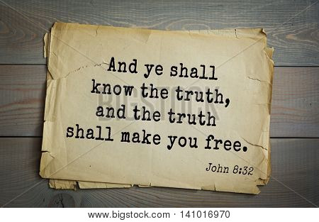 Top 500 Bible verses. And ye shall know the truth, and the truth shall make you free.