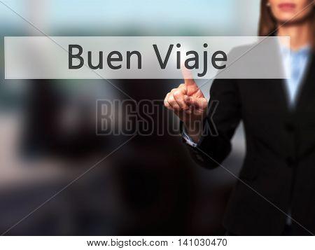 Buen Viaje (good Trip In Spanish) - Businesswoman Pressing Modern  Buttons On A Virtual Screen