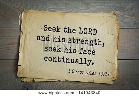 Top 500 Bible verses. Seek the LORD and his strength, seek his face continually.