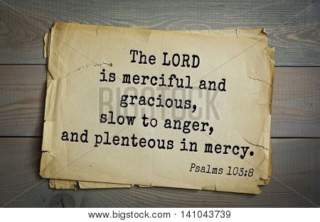 Top 500 Bible verses. The LORD is merciful and gracious, slow to anger, and plenteous in mercy.