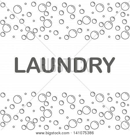 Laundry banner or poster with bubbles on a white background. Vector illustration.