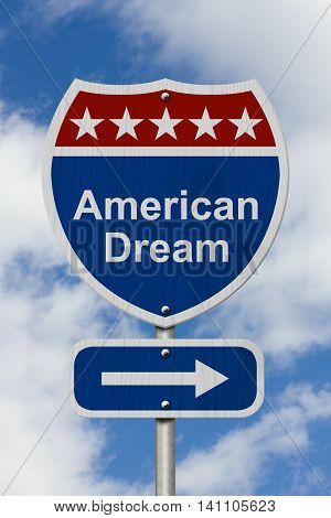 Way to get the American Dream Road Sign Red White and Blue American Highway Sign with words American Dream with sky background, 3D Illustration