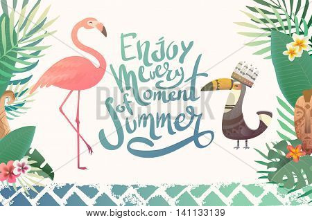 Bright summer illustration with lettering. Print with tropical plants and birds. Text enjoy every moment of summer. Print with space for text.
