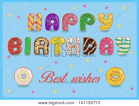 Festive inscription with colorful donuts letters. Happy birthday. Best wishes. Unusual font. Illustration