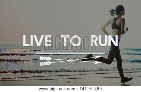 Live to Run Running Jogging Sprint Activity Concept