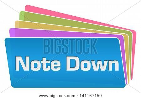 Note down text written over blue colorful background.