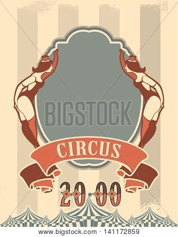 Retro poster on circus theme with beauty in the circus costume are invited to the show