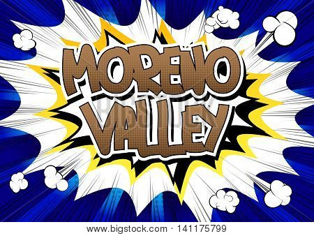 Moreno Valley - Comic book style word.