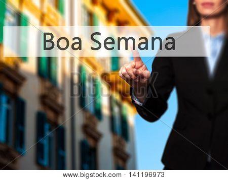 Boa Semana (good Weekin Portuguese) -  Young Girl Working With Virtual Screen An Touching Button.