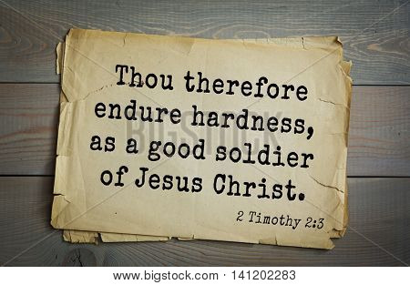 Top 500 Bible verses. Thou therefore endure hardness, as a good soldier of Jesus Christ. 2 Timothy 2:3