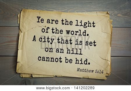 Top 500 Bible verses. Ye are the light of the world. A city that is set on an hill cannot be hid. Matthew 5:14
