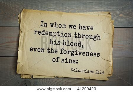 Top 500 Bible verses. In whom we have redemption through his blood, even the forgiveness of sins: