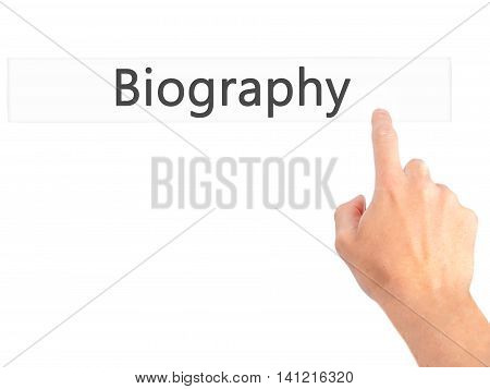 Biography - Hand Pressing A Button On Blurred Background Concept On Visual Screen.