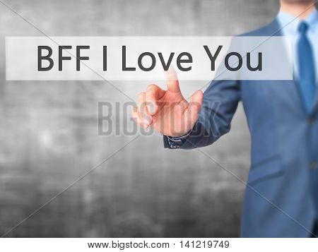 Bff I Love You - Businessman Pressing Virtual Button