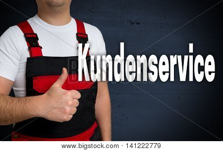 Kundenservice (in German Customer Service) Is Shown By Craftsman