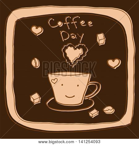 Coffee day hand drawn. Vector illustration a cup smiling with smell in a form of heart beans sugar frame and lettering