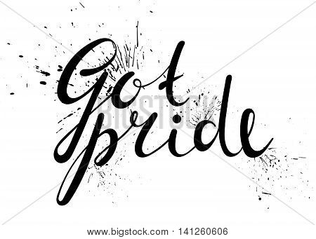 Got pride handwriting grunge inscription on white background with ink splashes. Calligraphy lettering design for lgbt card, banner, poster, International day against homophobia. Vector illustration.