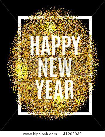 Happy New Year. Gold Glitter New Year. Gold Background For Flyer, Poster, Sign, Banner, Web, Header.