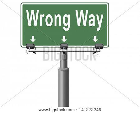 wrong way big mistake turn back road sign billboard 3D illustration