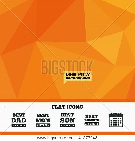 Triangular low poly orange background. Best mom and dad, son and daughter icons. Awards with exclamation mark symbols. Calendar flat icon. Vector