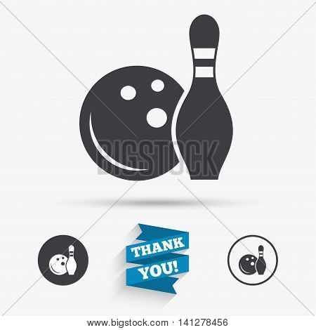 Bowling game sign icon. Ball with pin skittle symbol. Flat icons. Buttons with icons. Thank you ribbon. Vector